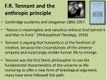 f r tennant and the anthropic principle
