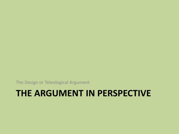 The Design or Teleological Argument