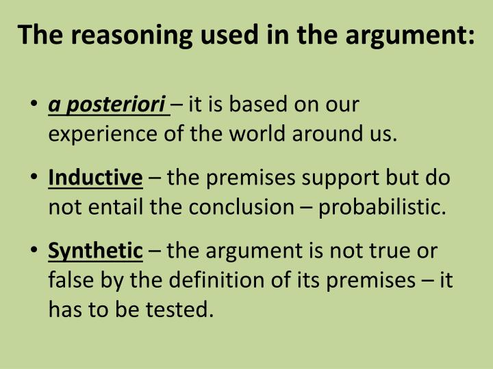The reasoning used in the argument: