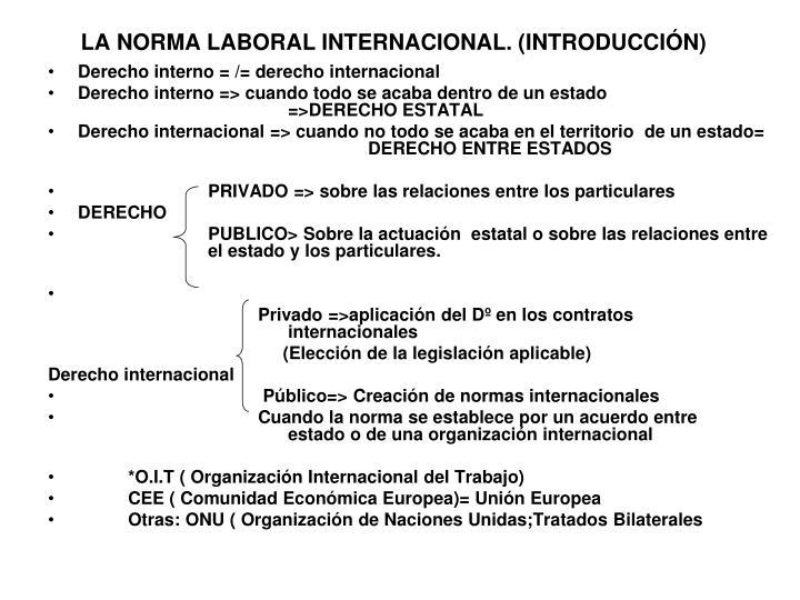 LA NORMA LABORAL INTERNACIONAL. (INTRODUCCIÓN)