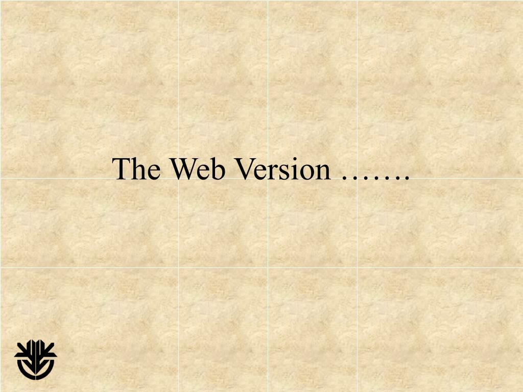 The Web Version …….