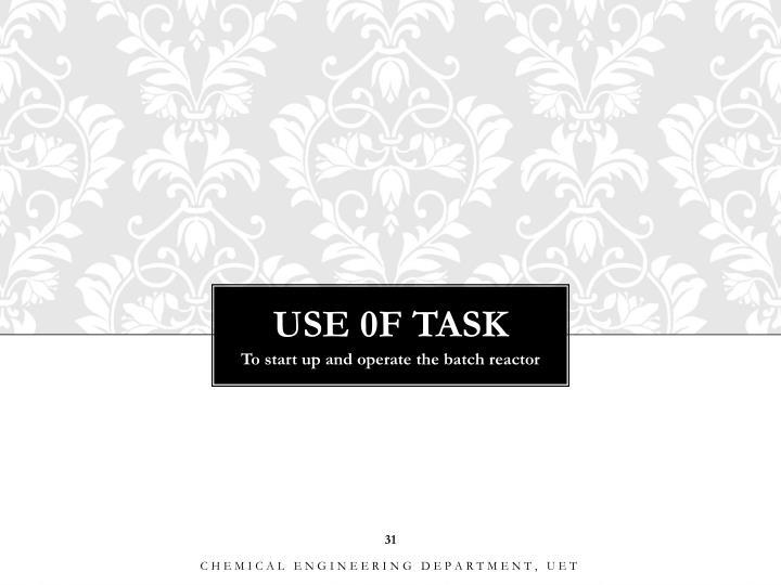 USE 0F TASK