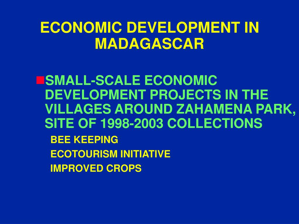 ECONOMIC DEVELOPMENT IN MADAGASCAR