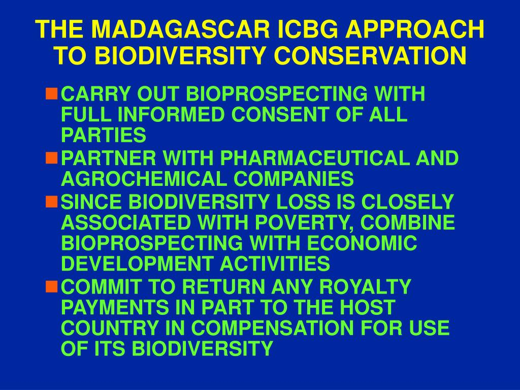 THE MADAGASCAR ICBG APPROACH TO BIODIVERSITY CONSERVATION
