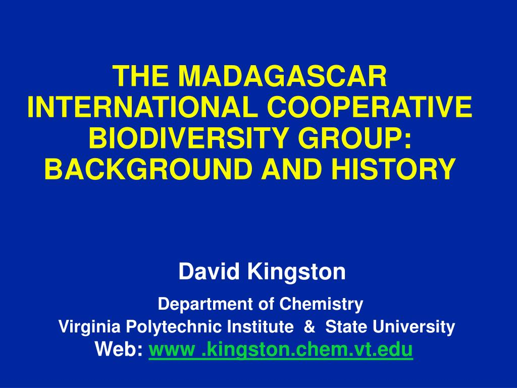 THE MADAGASCAR INTERNATIONAL COOPERATIVE                 BIODIVERSITY GROUP: