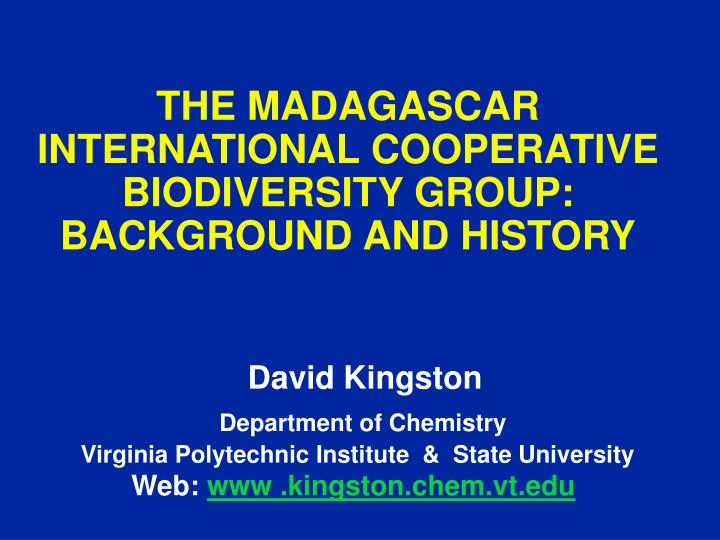 The madagascar international cooperative biodiversity group background and history