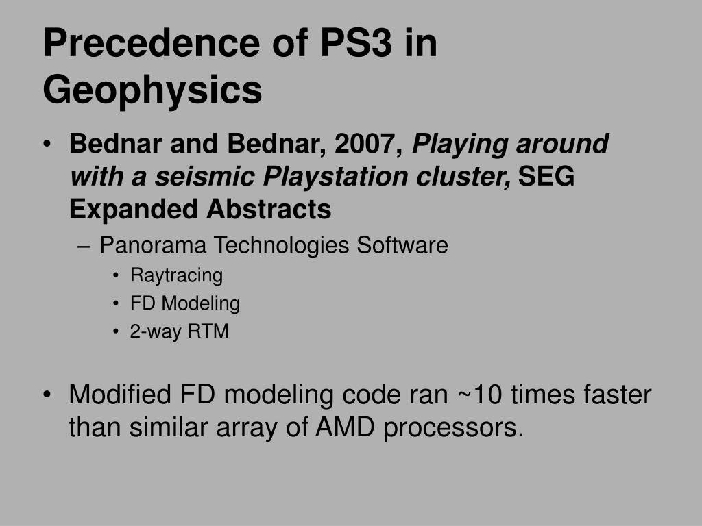 Precedence of PS3 in Geophysics