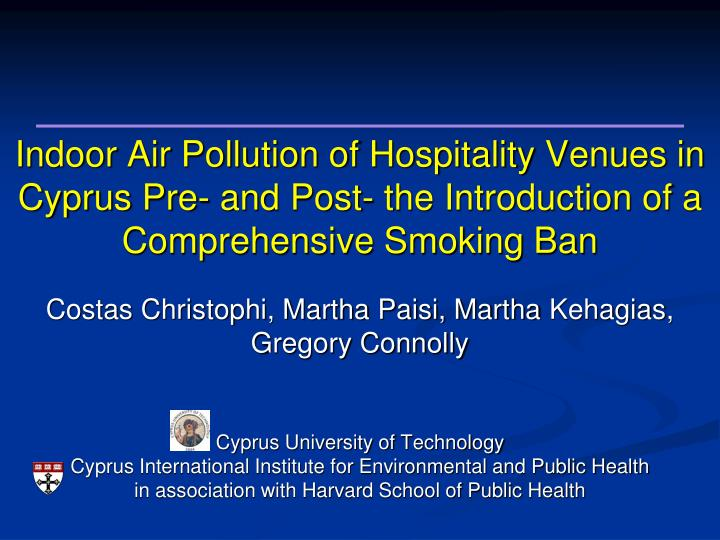 Indoor Air Pollution of Hospitality Venues in Cyprus Pre- and Post- the Introduction of a Comprehens...