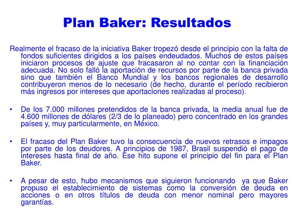 Plan Baker: Resultados