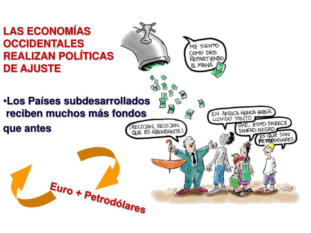 LAS ECONOMÍAS OCCIDENTALES REALIZAN POLÍTICAS DE AJUSTE