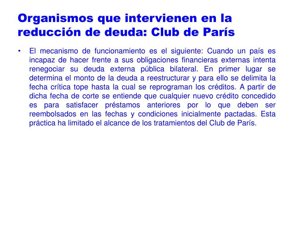 Organismos que intervienen en la reducción de deuda: Club de París