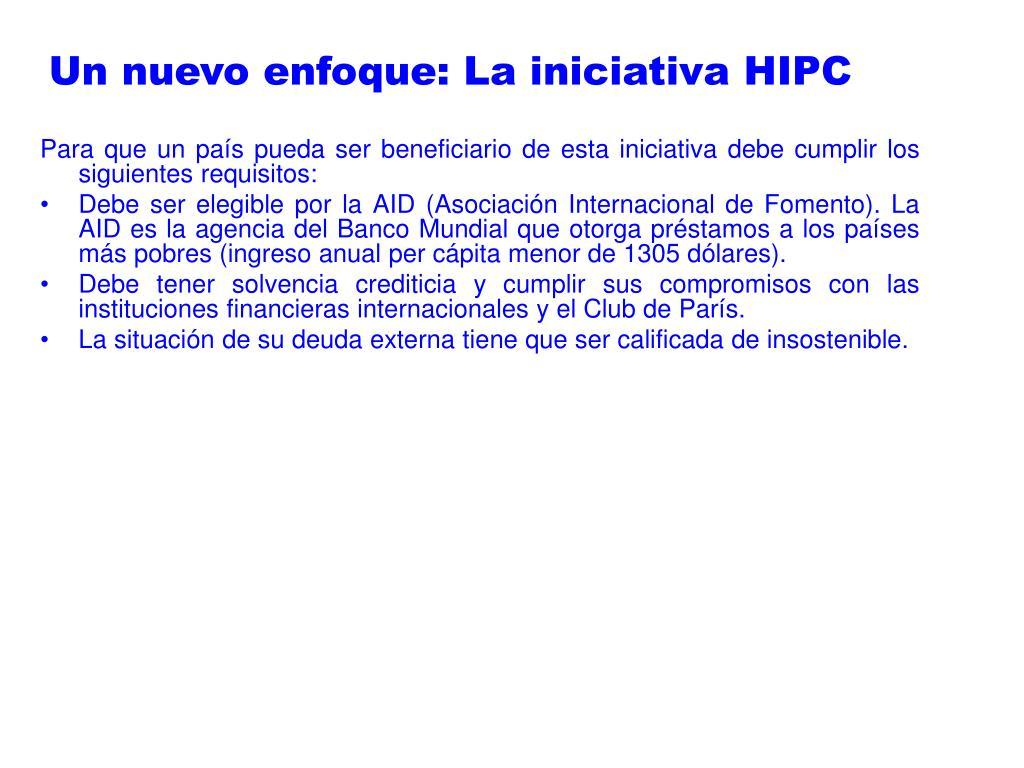 Un nuevo enfoque: La iniciativa HIPC