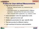probes for u se r defined m easurements