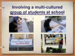 involving a multi cultured group of students at school25