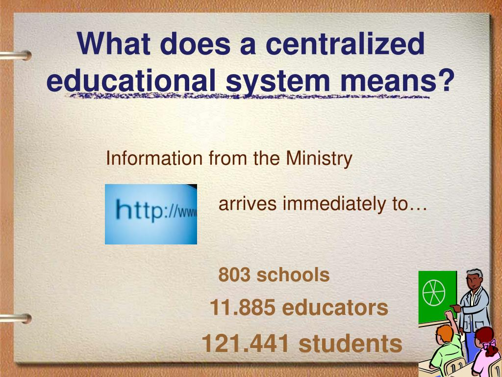 What does a centralized educational system means?