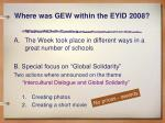 where was gew within the eyid 2008