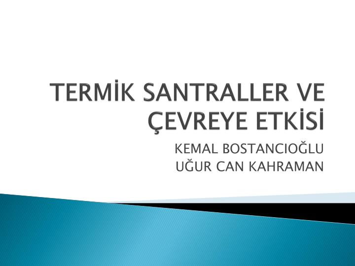 Term k santraller ve evreye etk s