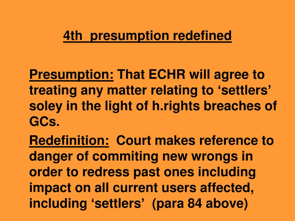 4th  presumption redefined