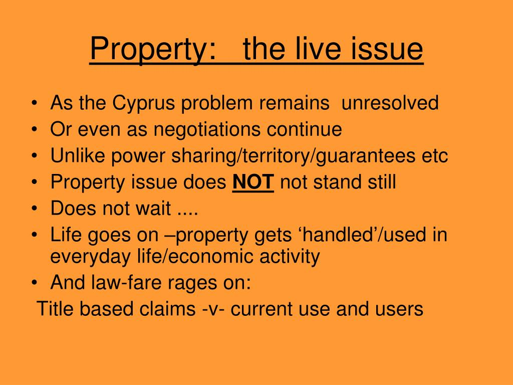 Property:   the live issue