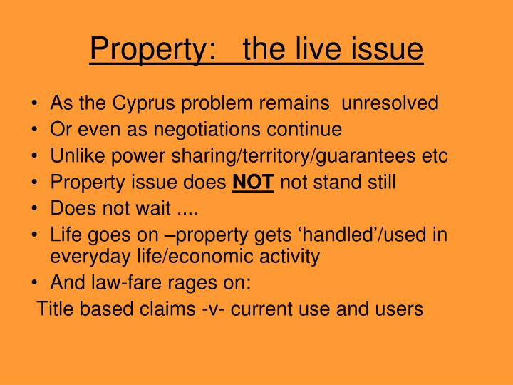 Property the live issue