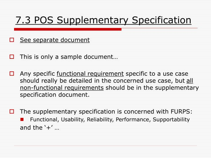 7.3 POS Supplementary Specification
