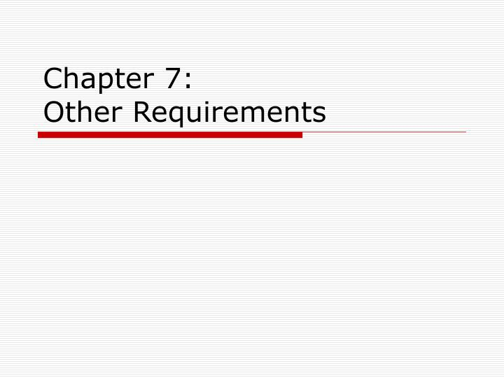 Chapter 7 other requirements