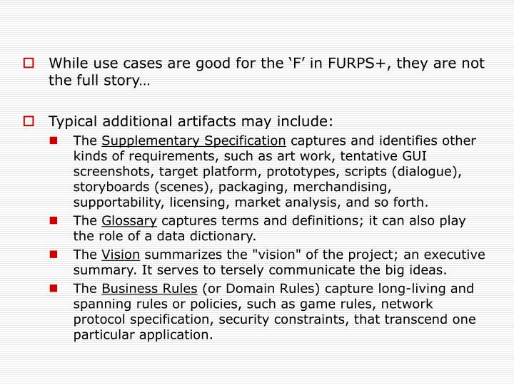 While use cases are good for the 'F' in FURPS+, they are not the full story…