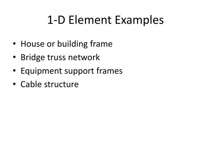 1-D Element Examples