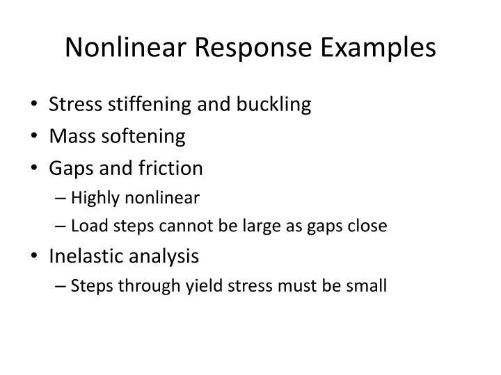 Nonlinear Response Examples