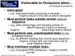 vulnerable to omissions when 4 prototypical situations