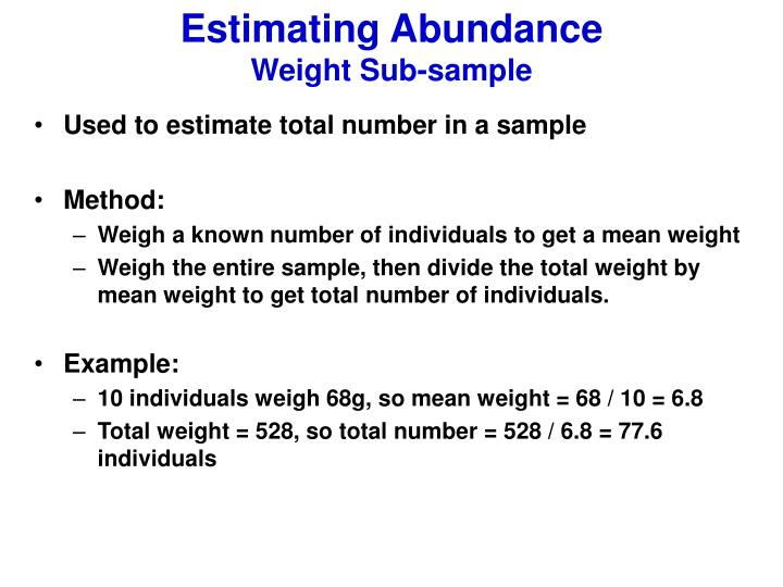 Estimating abundance weight sub sample