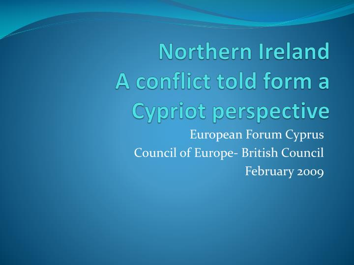 Northern ireland a conflict told form a cypriot perspective