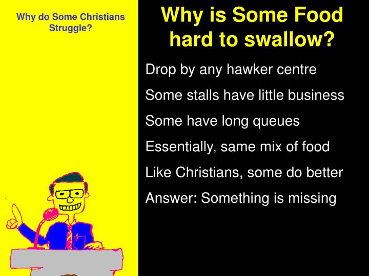 Why is Some Food hard to swallow?