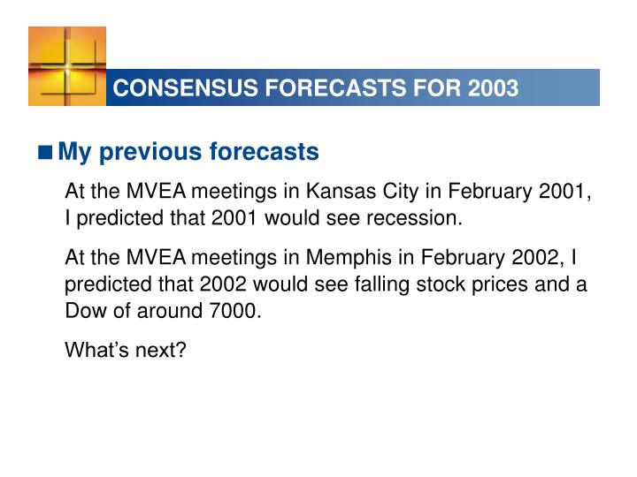 CONSENSUS FORECASTS FOR 2003