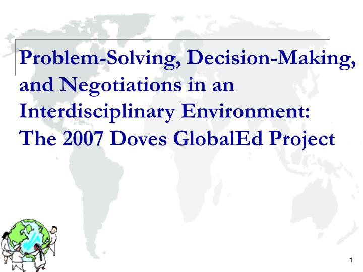 Problem-Solving, Decision-Making, and Negotiations in an Interdisciplinary Environment: