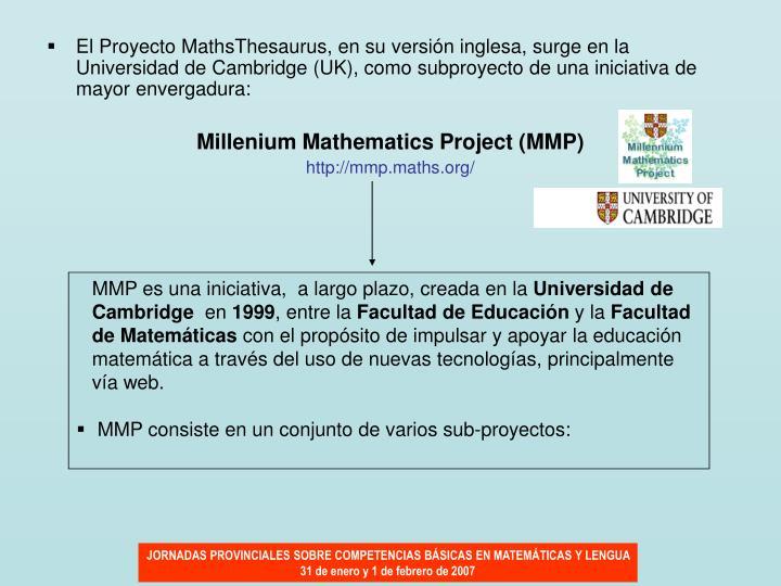 MMP es una iniciativa,  a largo plazo, creada en la