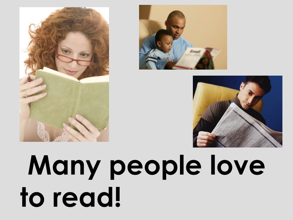 Many people love to read!