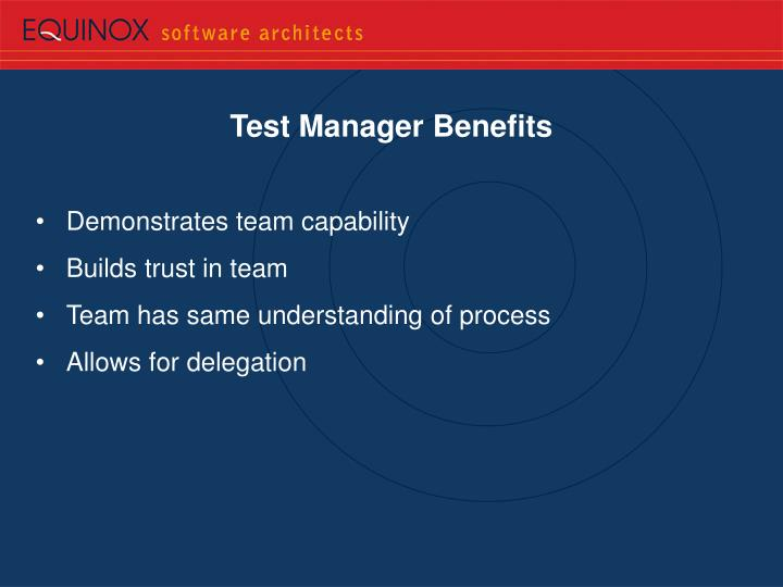 Test Manager Benefits