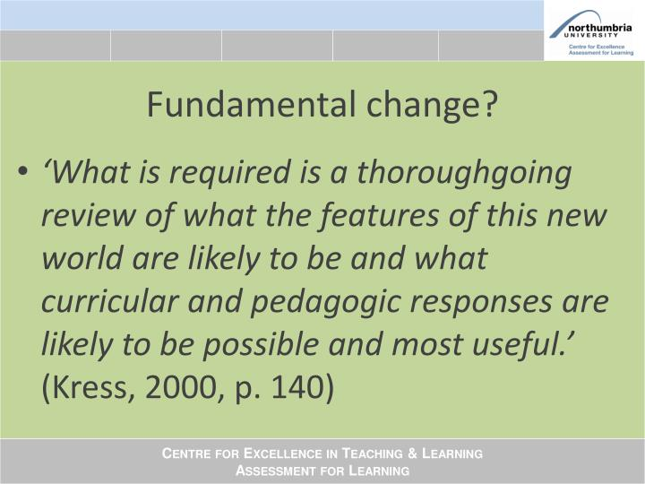Fundamental change?