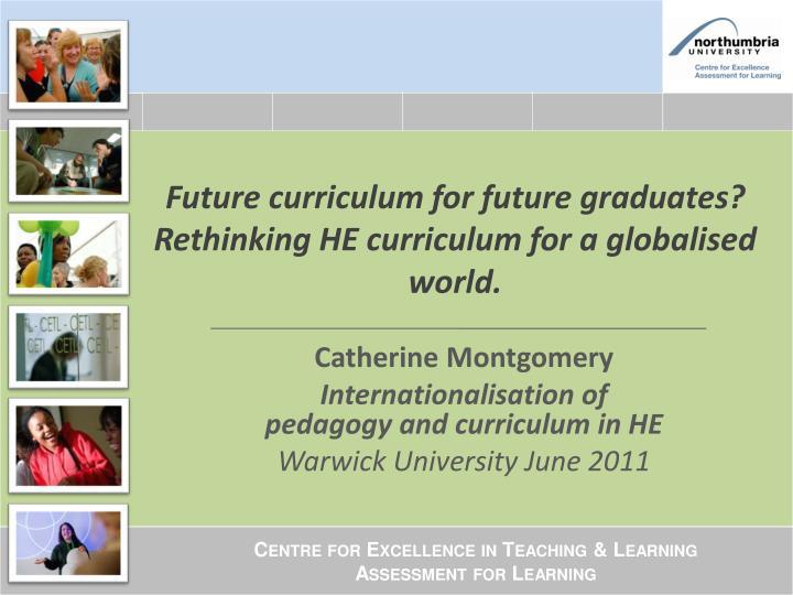 Future curriculum for future graduates rethinking he curriculum for a globalised world
