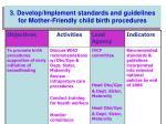 3 develop implement standards and guidelines for mother friendly child birth procedures