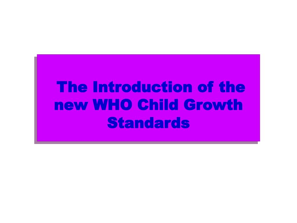 The Introduction of the new WHO Child Growth