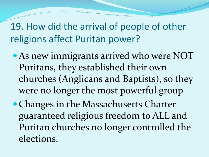 19. How did the arrival of people of other religions affect Puritan power?