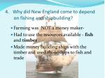 4 why did new england come to depend on fishing and shipbuilding