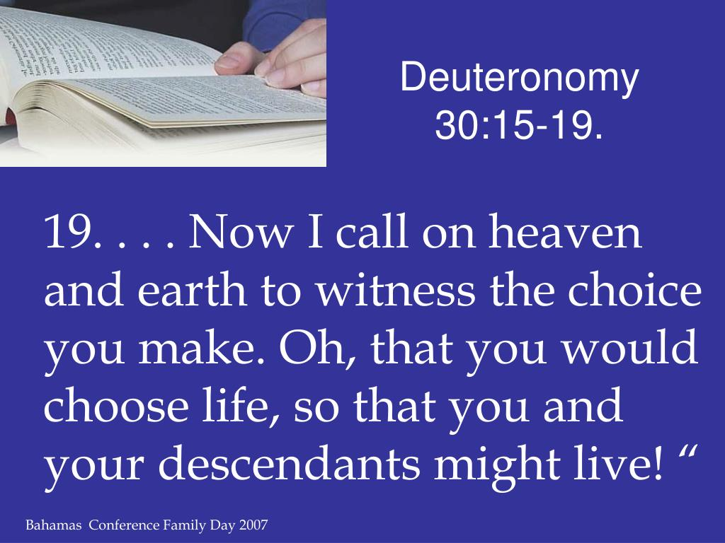 Deuteronomy 30:15-19.