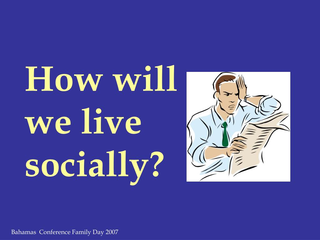 How will we live socially?