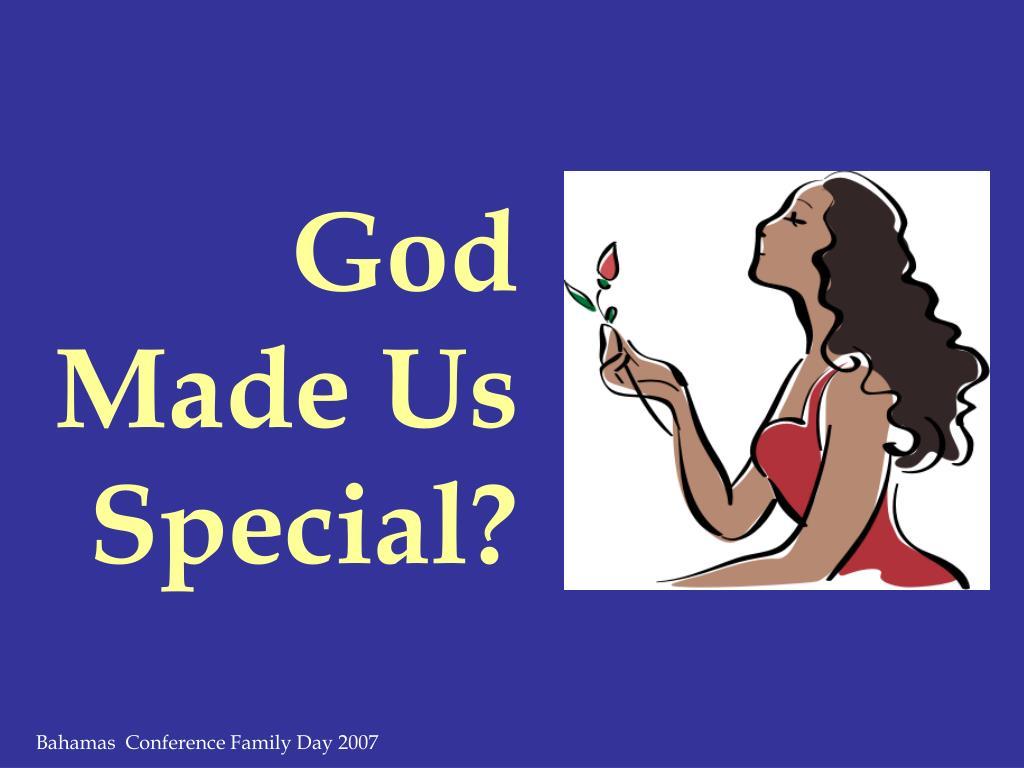 God Made Us Special?