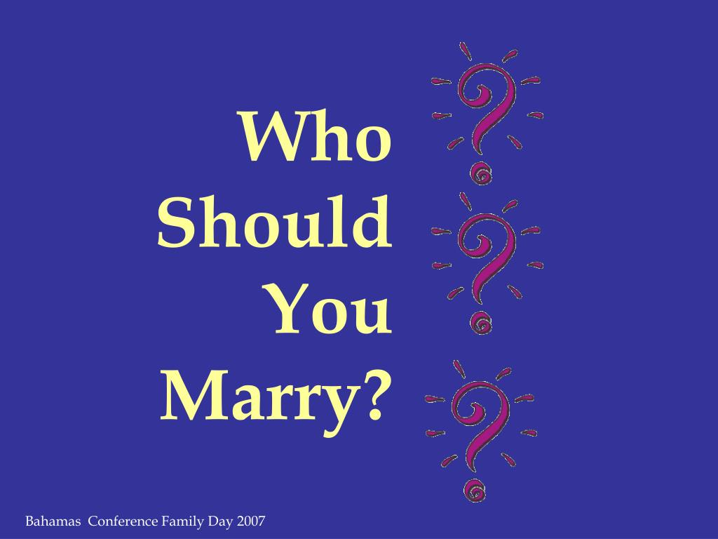 Who Should You Marry?