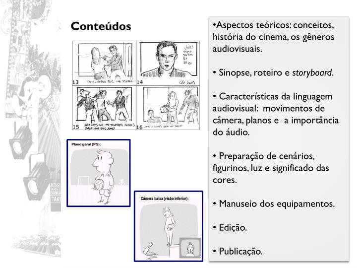 Aspectos teóricos: conceitos, história do cinema, os gêneros audiovisuais.