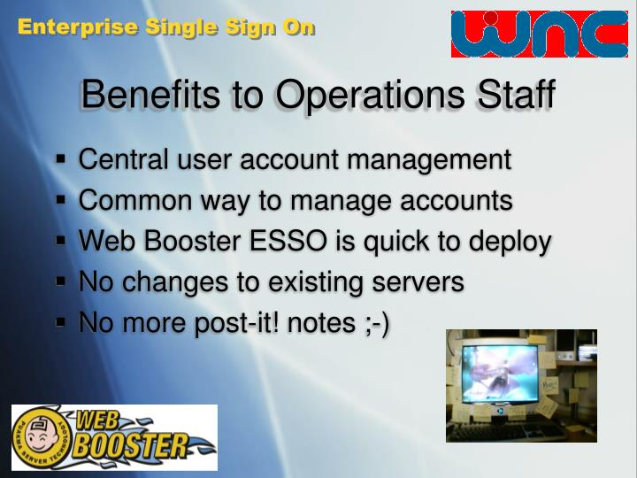 Benefits to Operations Staff